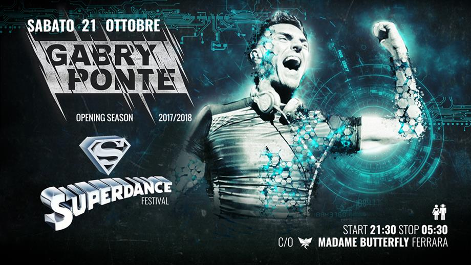 21.10 Super Dance Festival w/Gabry Ponte @ MADAME BUTTERFLY