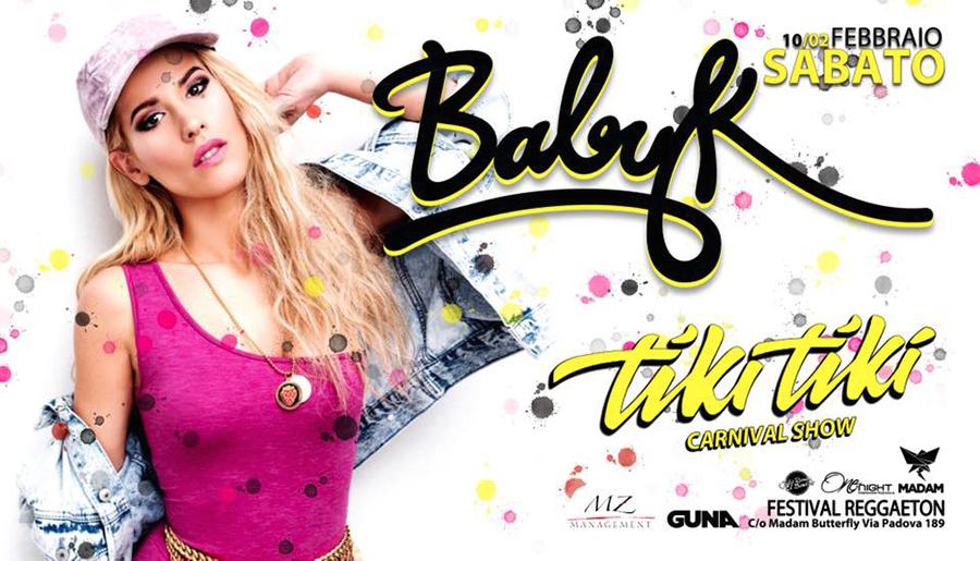 10/02  Baby K – TIKI TIKI Festival Carnival Show @ MADAME BUTTERFLY